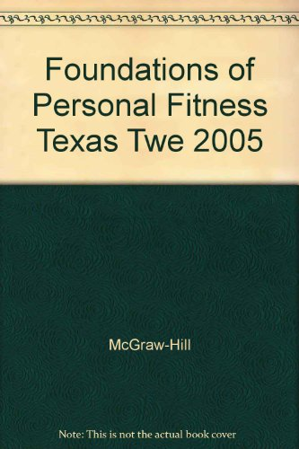 Glencoe Foundations Of Personal Fitness Texas Teacher Wraparound Edition