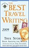 James O'Reilly The Best Travel Writing 2009: True Stories from Around the World