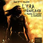 L'era Hyboriana [The Hyborian Age] | Robert E. Howard