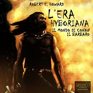 L'era Hyboriana [The Hyborian Age] | [Robert E. Howards]