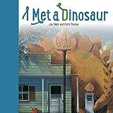 I Met A Dinosaur