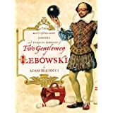 Two Gentlemen of Lebowski: A Most Excellent Comedie and Tragical Romance ~ Adam Bertocci