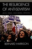 img - for The Resurgence of Anti-Semitism: Jews, Israel, and Liberal Opinion (Philosophy and the Global Context) book / textbook / text book