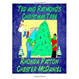 "Ted and Raymond's ChristmasTree 2 (Paperback) By Rhonda Patton          Click for more info          First tagged ""christmas"" by Rhonda Patton ""The Croak 500"""