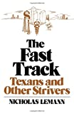 The Fast Track: Texans and Other Strivers (0393332071) by Lemann, Nicholas