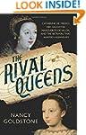 The Rival Queens: Catherine de' Medic...