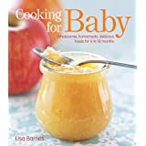 Cooking for Baby: Wholesome, Homemade, Delicious Foods for 6 to 18 Months ~ Lisa Barnes