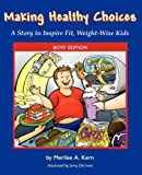 Making Healthy Choices: A Story to Inspire Fit, Weight-Wise Kids (Boys' Edition)