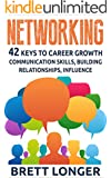 Networking: 42 Keys to Career Growth- Communication Skills, Building Relationships, Influence (building relationships, influence, communication, communication skills, business, career growth, jobs)