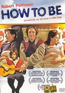 How To Be (2008) Robert Pattinson, Rebecca Pidgeon, Powell Jones