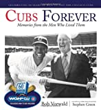 img - for Cubs Forever: Memories from the Men Who Lived Them book / textbook / text book