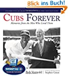 Cubs Forever: Memories from the Men W...