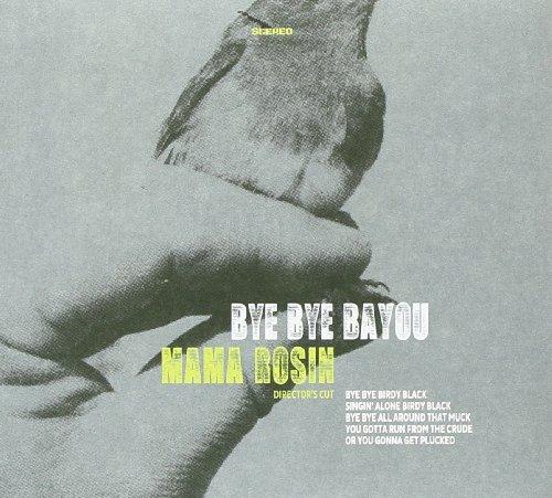 Mama Rosin - Bye Bye Bayou (Director's Cut)