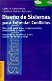 img - for Diseno de Sistemas Para Enfrentar Conflictos: Una Guia Para Crear Organizaciones Productivas y Sanas (Spanish Edition) book / textbook / text book