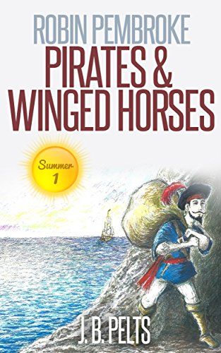 Robin Pembroke: Pirates & Winged Horses by J.b. Pelts ebook deal