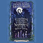 Everything You Need to Know About NIGHTMARES! and How to Defeat Them: The Nightmares! Handbook | Jason Segel,Kirsten Miller
