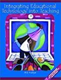 Integrating Educational Technology into Teaching (3rd Edition)