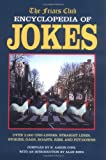 img - for The Friars Club Encyclopedia of Jokes: Over 2,000 One-Liners, Straight Lines, Stories, Gags, Roasts, Ribs, and Put-Downs book / textbook / text book