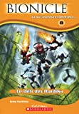 BIONICLE: Le defi des Hordika - La ou l'aventure commence... (French edition) (0439940559) by Greg Farshtey