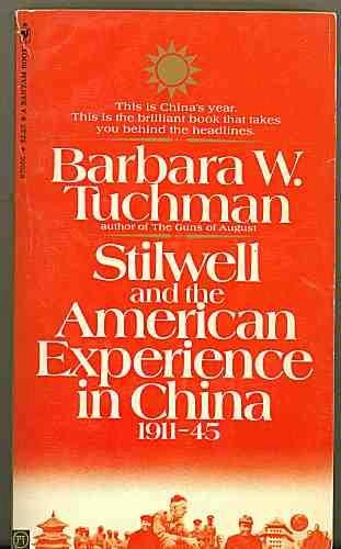 Stilwell And The American Experience In China,  1911-1945 by Barbara Wertheim Tuchman