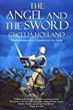 The Angel and the Sword (0312868901) by Cecelia Holland