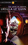 Ursula K. Le Guin The Lathe Of Heaven (S.F. MASTERWORKS)