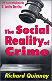 The Social Reality of Crime (Law & Society Series) (0765806789) by Richard Quinney