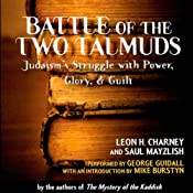 Battle of the Two Talmuds: Judaism's Struggle with Power, Glory, & Guilt | [Saul Mayzlish, Leon H. Charney]