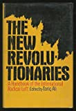 New Revolutionaries: Left Opposition (Contemporary issues series, 1) (0720602009) by Ali, Tariq