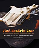 Jimi Hendrix Gear: The Guitars, Amps & Effects That Revolutionized Rock 'n' Roll (Book) (0760336393) by Heatley, Michael
