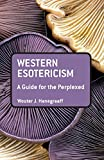 Western Esotericism: A Guide for the Perplexed (Guides for the Perplexed)