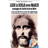 Lire la Bible avec Marie : Messages du Christ et de sa Mère reçus par Gladys au cours des apparitions de San Nicolas...