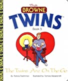 The Twins Are On The Go (The Browne Twins) - Book 5