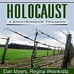 Holocaust: A Jewish Survivor Testimony |  Dan Myers, Regina Weinkratz
