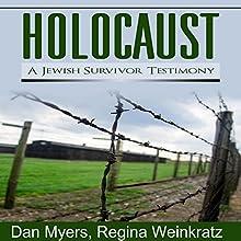 Holocaust: A Jewish Survivor Testimony Audiobook by  Dan Myers,  Regina Weinkratz Narrated by  Randye Kaye
