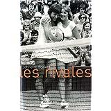 Les rivales : Chris Evert contre Martina Navratilova : des duels épiques et une extraordinaire amitié