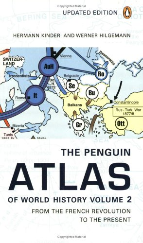 The Penguin Atlas of World History, Volume 2: From the French Revolution to the Present (Penguin Reference Books), Hermann Kinder, Werner Hilgemann