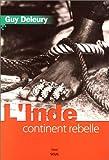 echange, troc Guy Deleury - L'inde, continent rebelle