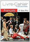 Fran�ais 2e Bac Pro : Livre-cahier