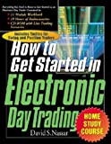 img - for The How to Get Started in Electronic Day Trading Home Study Course book / textbook / text book