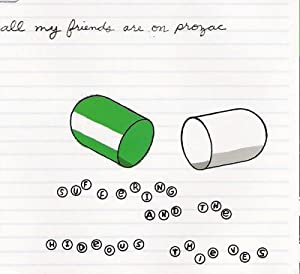 All My Friends Are on Prozac