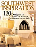 Southwest Inspiration: 120 Designs in Santa Fe, Spanish, & Contemporary Styles (Inspiration (Homeplanners))