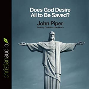 Does God Desire All to Be Saved? Audiobook