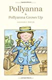 Pollyanna and Pollyanna Grows Up (Wordsworth Classics)