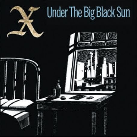 X - Under the Big Black Sun: Expanded & Remastered - Zortam Music