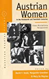 Austrian Women in the Nineteenth and Twentieth Centuries: Cross-Disciplinary Perspectives (Austrian History, Culture and Society)