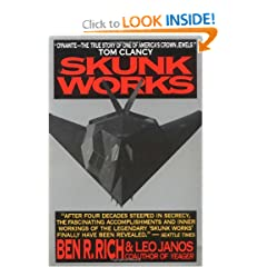 Skunk Works: A Personal Memoir of My Years of Lockheed by Ben R. Rich and Leo Janos