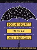 img - for Social Security, Medicare, and Pensions: Get the Most Out of Your Retirement and Medical Benefits book / textbook / text book