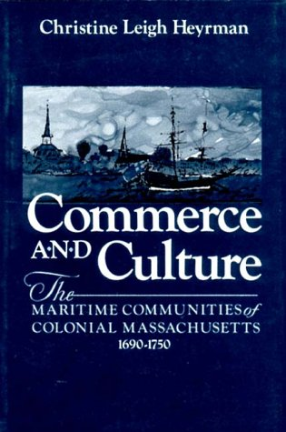 Commerce and Culture: The Maritime Communities of Colonial Massachusetts, 1690-1750