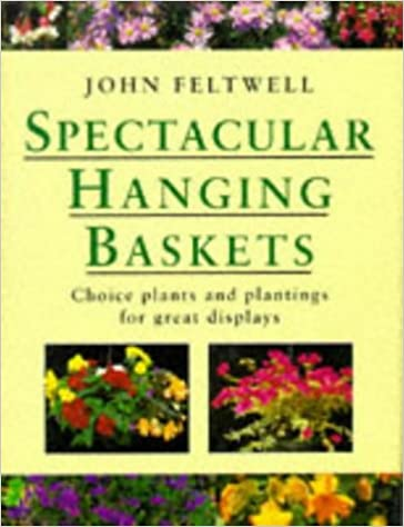 Spectacular Hanging Baskets: Choice Plants and Plantings for Great Displays